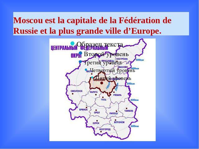 Moscouest la capitale de la Fédération de Russie et la plus grande ville d'E...