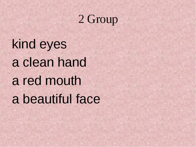 2 Group kind eyes a clean hand a red mouth a beautiful face