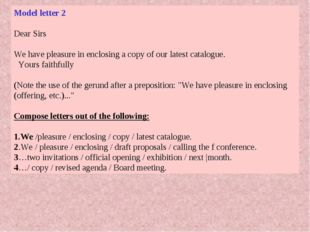 Model letter 2 Dear Sirs We have pleasure in enclosing a copy of our latest c