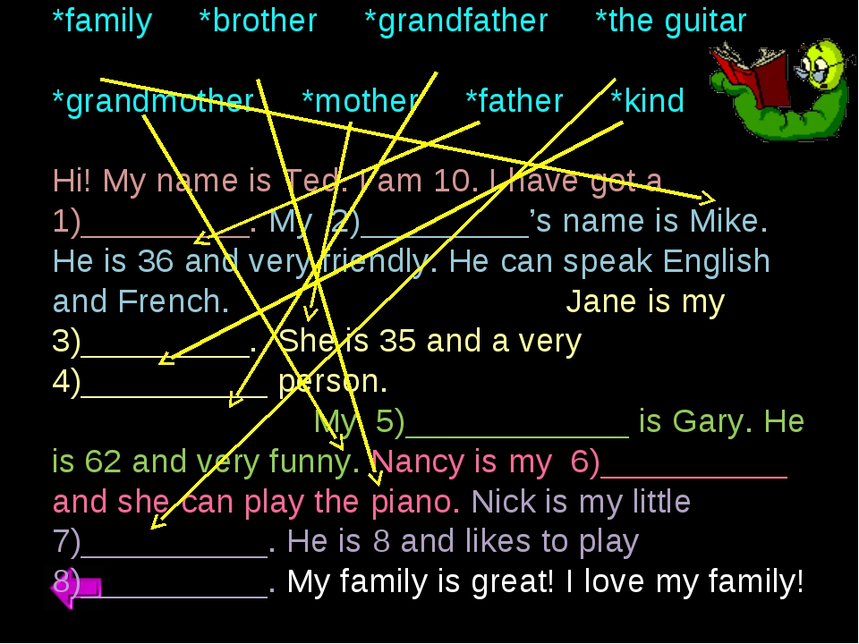 Read and fill in: *family *brother *grandfather *the guitar *grandmother *mot...