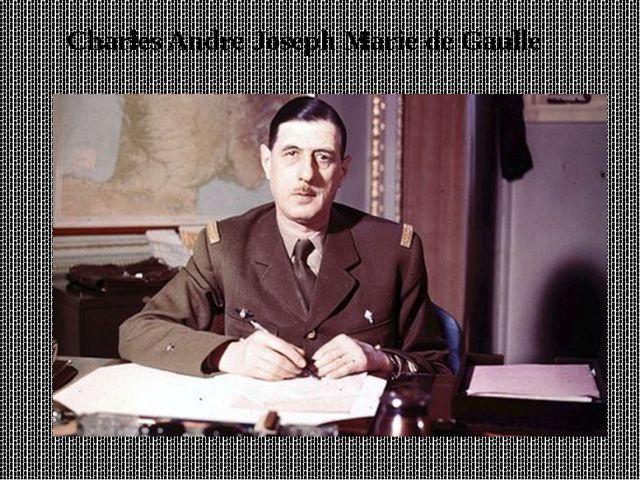 Charles Andre Joseph Marie de Gaulle