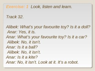 Exercise: 1 Look, listen and learn. Track 32. Alibek: What's your favourite