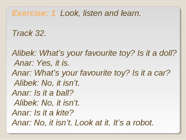 Exercise: 1 Look, listen and learn. Track 32. Alibek: What's your favourite...