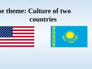 The theme: Culture of two countries