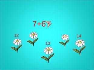 7+6 14 13 12