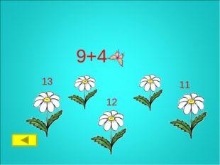 9+4 11 12 13