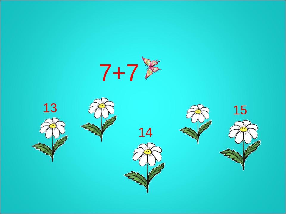7+7 15 14 13