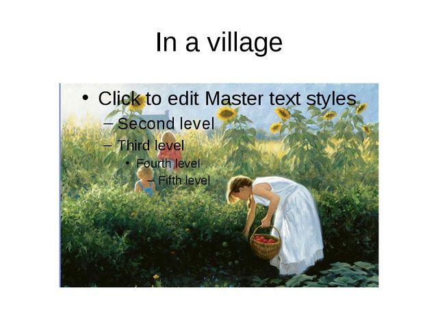 In a village