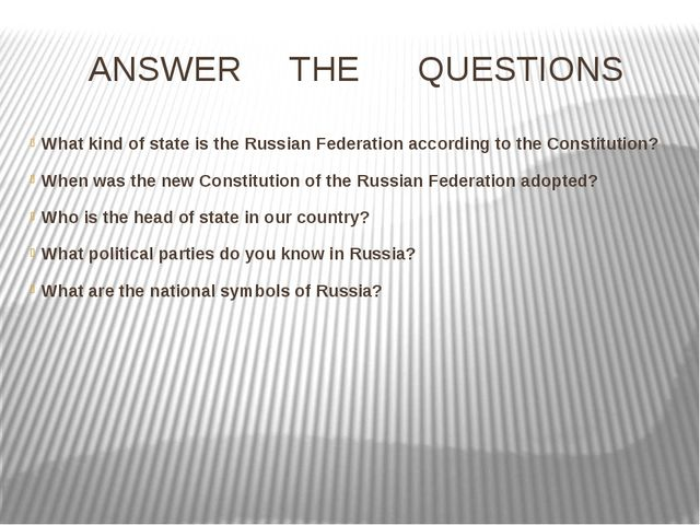 ANSWER THE QUESTIONS What kind of state is the Russian Federation according t...