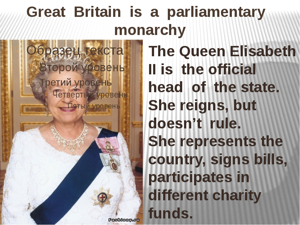 Great Britain is a parliamentary monarchy The Queen Elisabeth II is the offic...