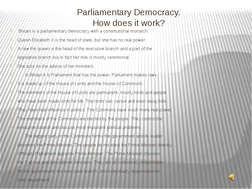 Parliamentary Democracy. How does it work? Britain is a parliamentary democra...