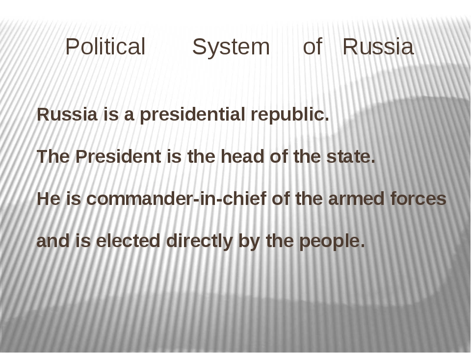 Political System of Russia Russia is a presidential republic. The President i...
