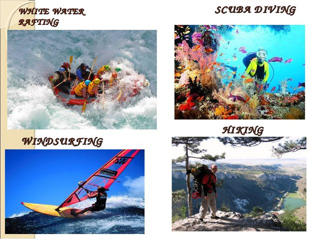 WHITE WATER RAFTING SCUBA DIVING WINDSURFING HIKING