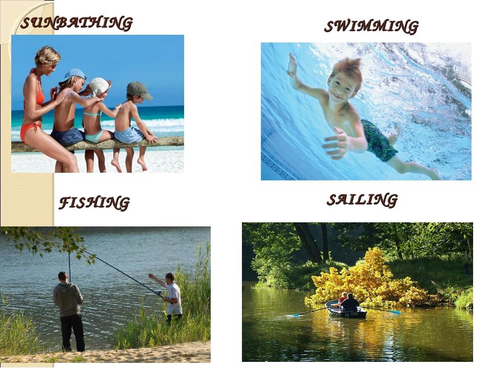 SUNBATHING SWIMMING FISHING SAILING