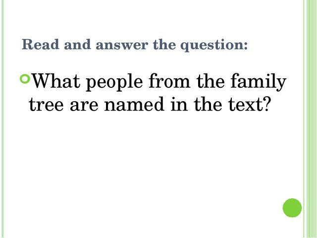 Read and answer the question: What people from the family tree are named in t...
