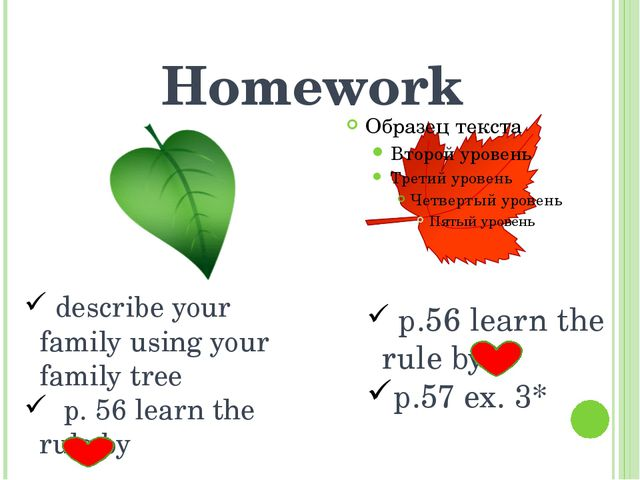 Homework describe your family using your family tree p. 56 learn the rule by...