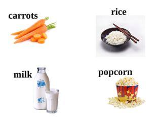 carrots rice milk popcorn
