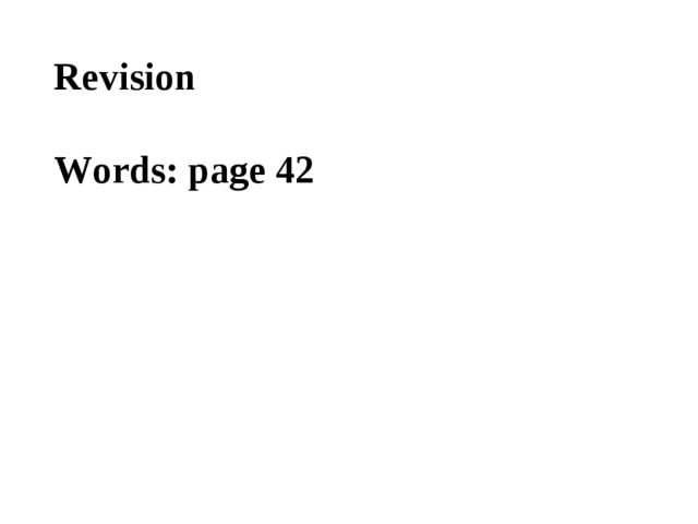 Revision Words: page 42