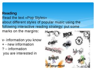 Reading Read the text «Pop Styles» about different styles of popular music u