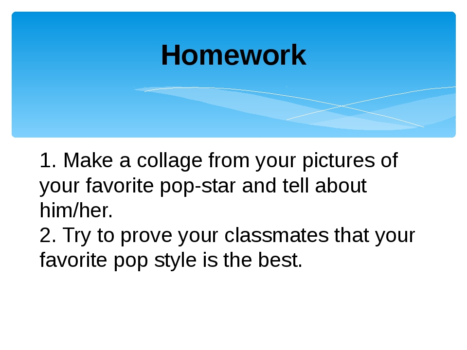 Homework 1. Make a collage from your pictures of your favorite pop-star and t...