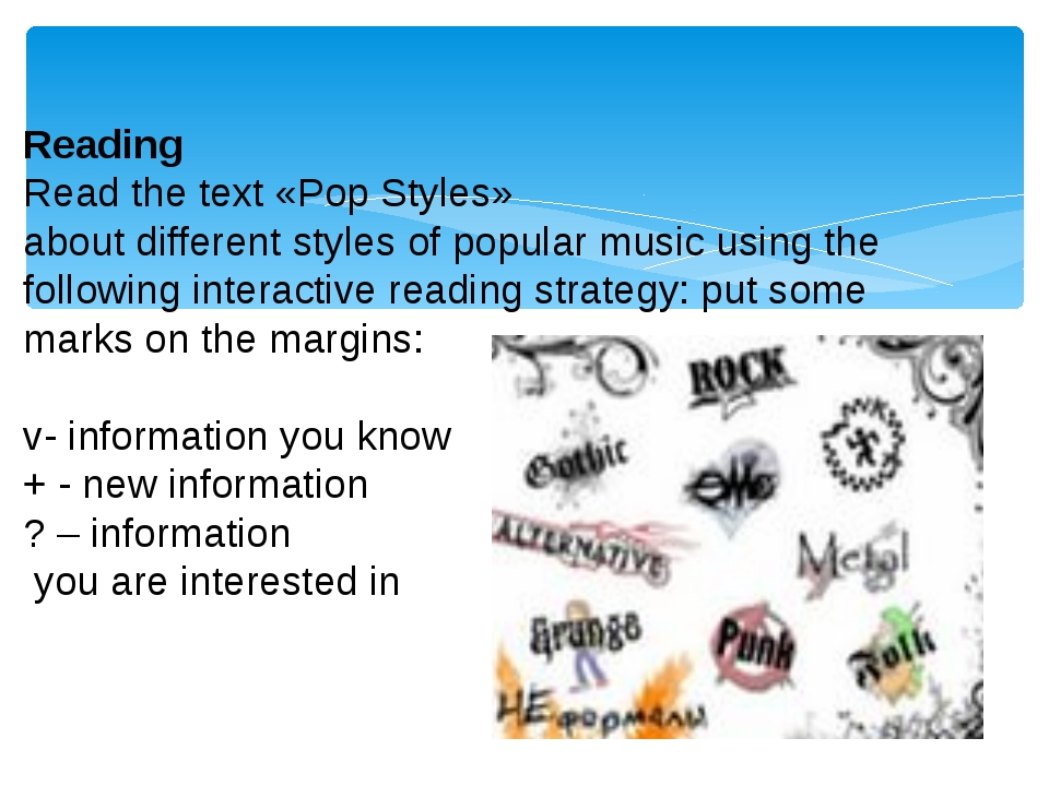 Reading Read the text «Pop Styles» about different styles of popular music u...