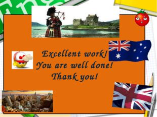 Excellent work! You are well done! Thank you!
