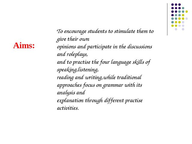 Aims: To encourage students to stimulate them to give their own opinions and...