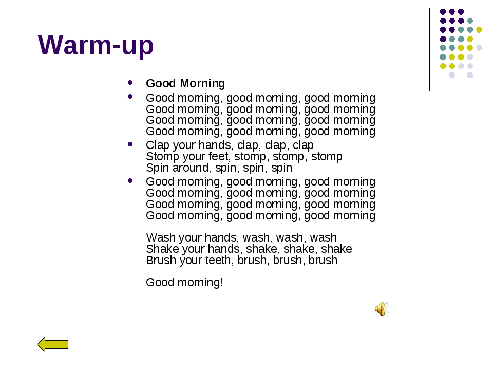 Warm-up Good Morning Good morning, good morning, good morning Good morning, g...