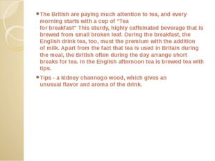 The Britishare payingmuchattention totea,andevery morningstarts witha