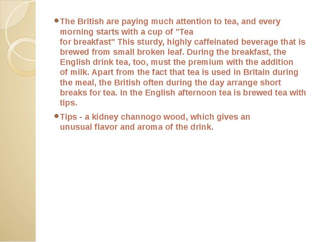 The Britishare payingmuchattention totea,andevery morningstarts witha...