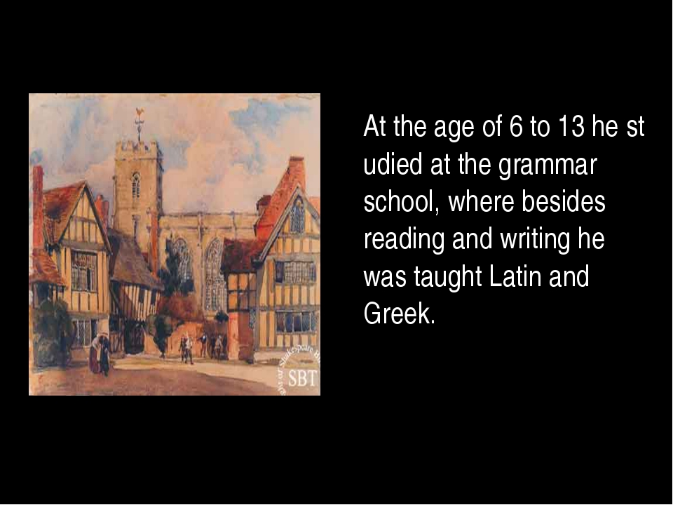 At the age of 6 to 13 he studied at the grammar school, where besides readin...