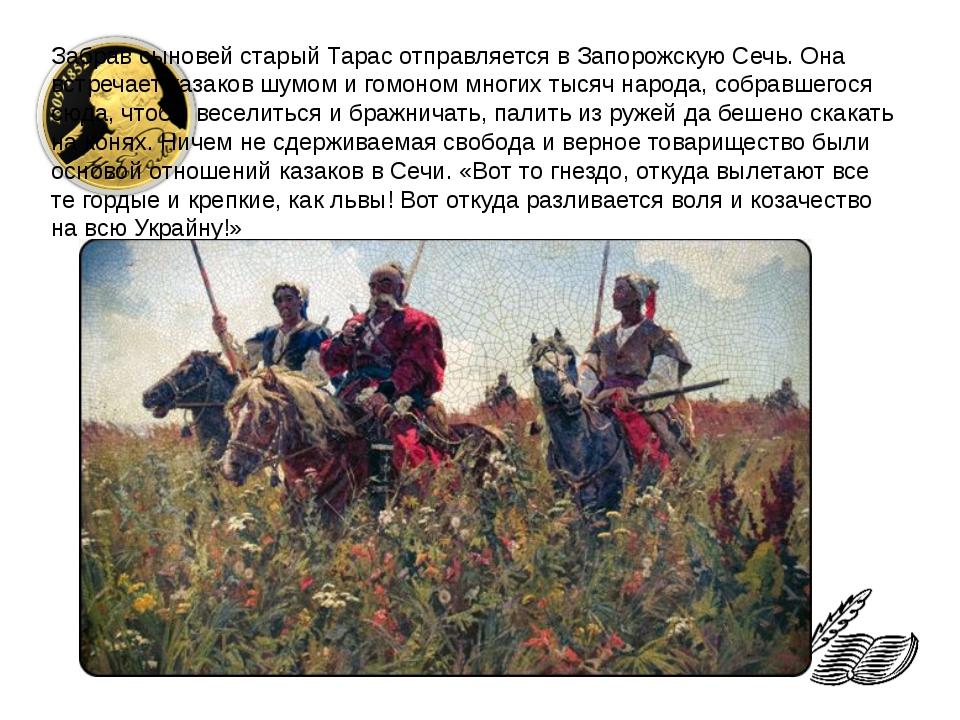 Забрав сыновей старый Тарас отправляется в Запорожскую Сечь. Она встречает ка...
