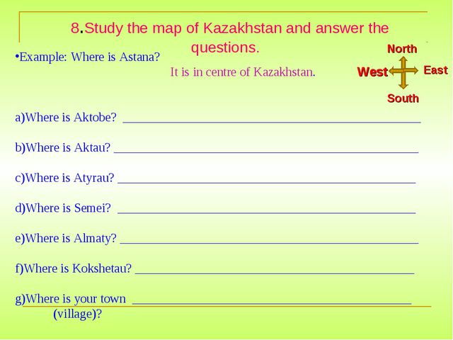 8.Study the map of Kazakhstan and answer the questions. Example: Where is As...