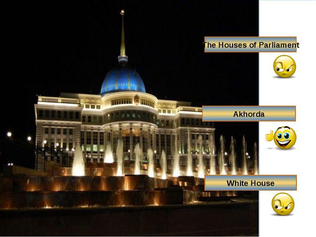 The Houses of Parliament Akhorda White House