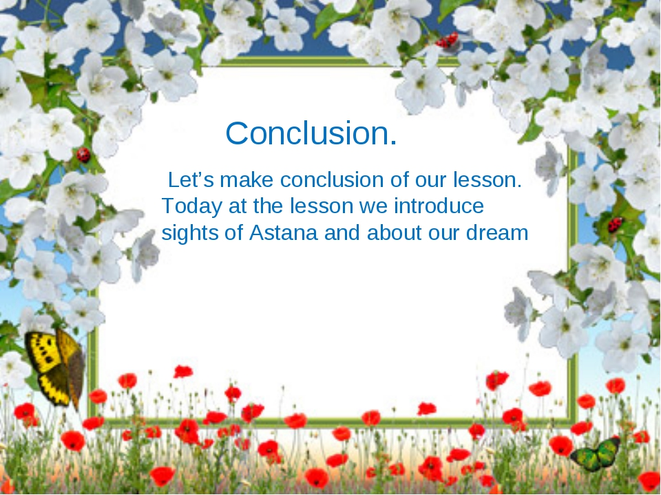 Conclusion. Let's make conclusion of our lesson. Today at the lesson we intr...