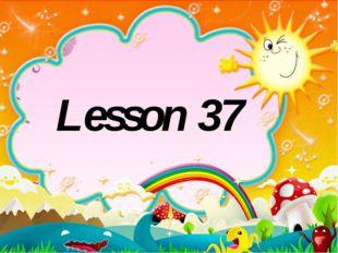 Lesson 37