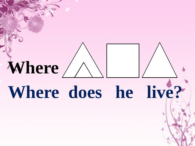 Where does he live? Where