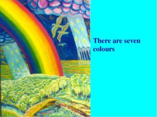 There are seven colours