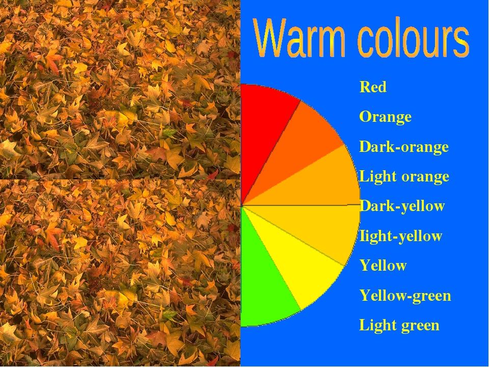 Red Orange Dark-orange Light orange Dark-yellow Iight-yellow Yellow Yellow-gr...