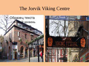 TheJorvik Viking Centre
