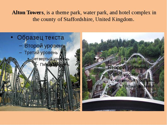 Alton Towers, is a theme park, water park, and hotel complex in the county o...