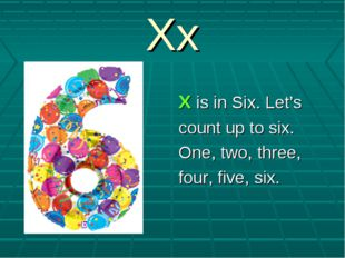 Xx X is in Six. Let's count up to six. One, two, three, four, five, six.