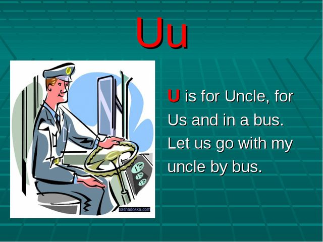 Uu U is for Uncle, for Us and in a bus. Let us go with my uncle by bus.