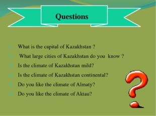 І бөлім What is the capital of Kazakhstan ? What large cities of Kazakhstan d