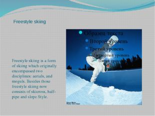 Skeleton Skeleton is a fast winter sliding sport in which an individual perso