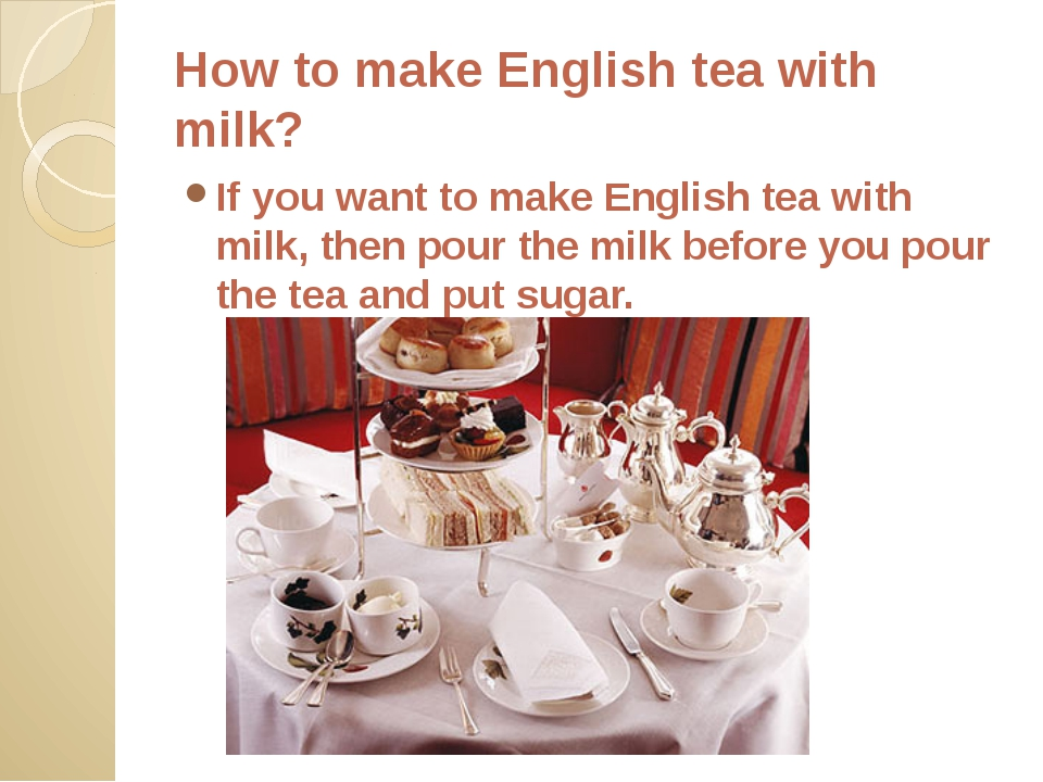 How to make English tea with milk? If you want to make English tea with milk,...