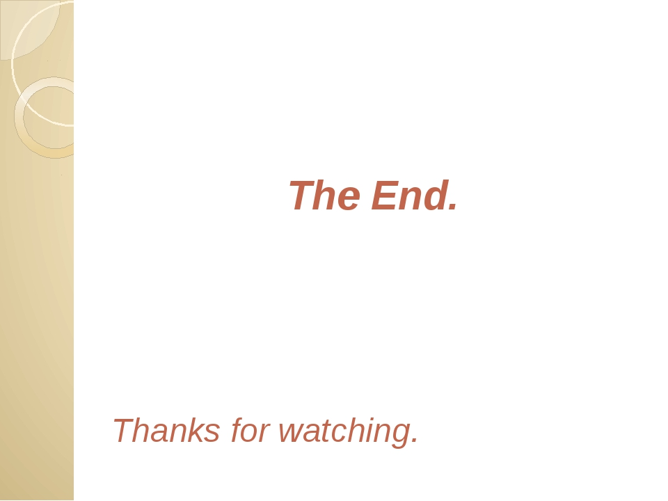 The End. Thanks for watching.