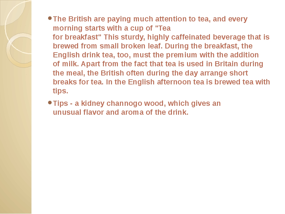 The British are paying much attention to tea, and every morning starts with a...
