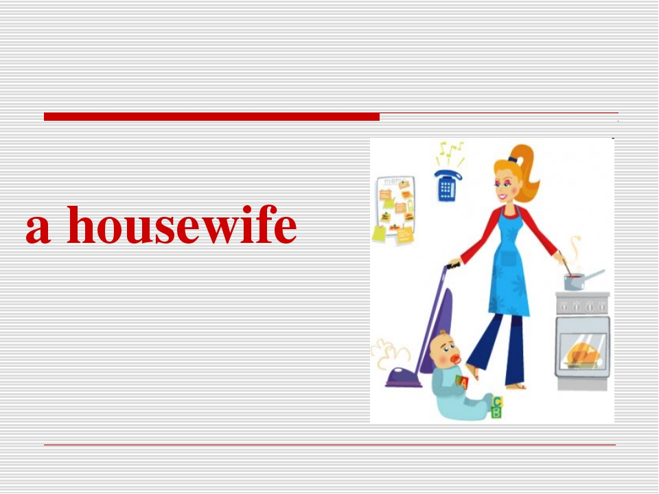 a housewife