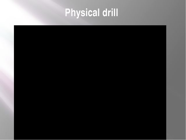 Physical drill